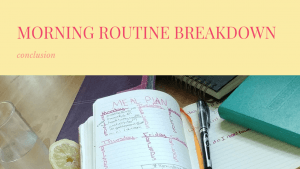morning routine breakdown conclusion