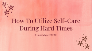 self-care during hard times
