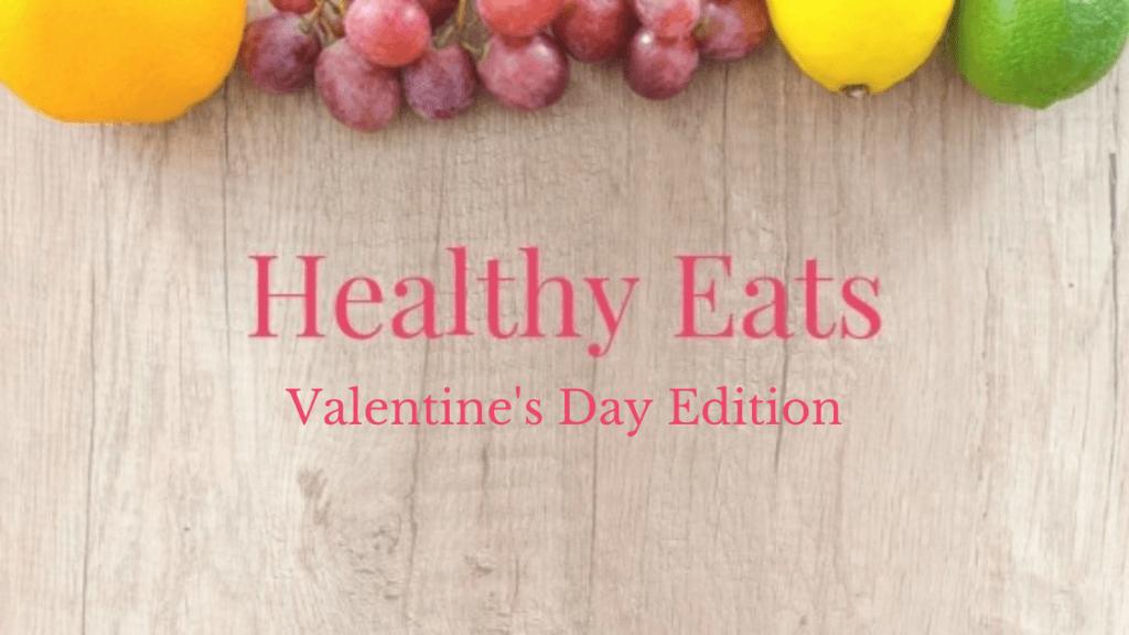 Valentine's Day Healthy Treats