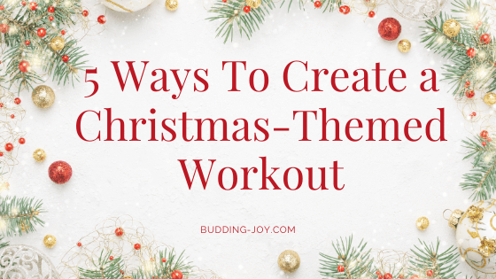 5 Ways To Create A Christmas-Themed Workout